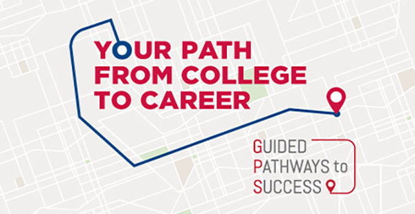 Guided Pathways to Success - Your Path From College to Career
