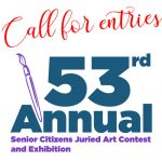 Call for entries – 53rd Annual Senior Citizens Juried Art Contest and Exhibition