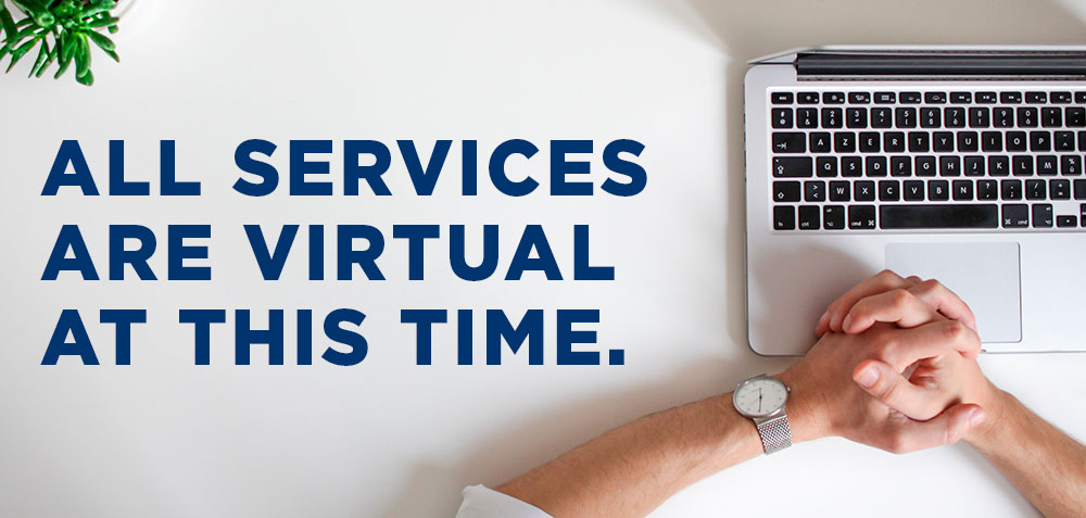 all service are virtual at this time